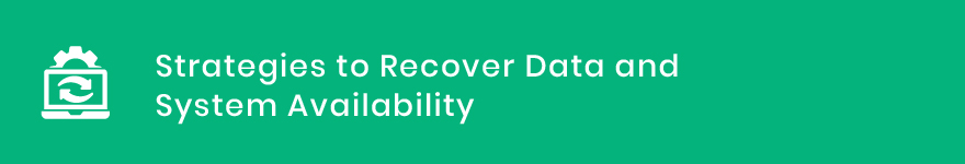 Strategies to Recover Data and System Availability