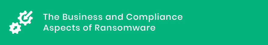 The Business and Compliance Aspects of Ransomware